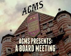 ACMS Presents: A Board Meeting